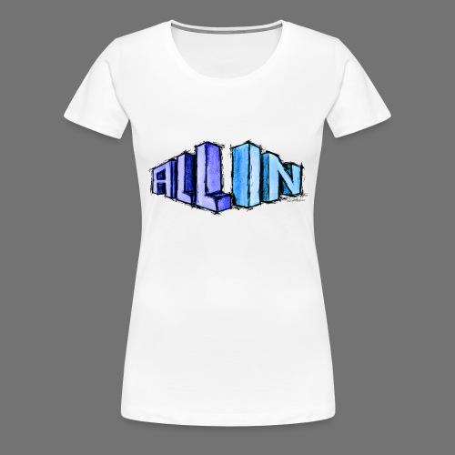 All In scribble - Frauen Premium T-Shirt