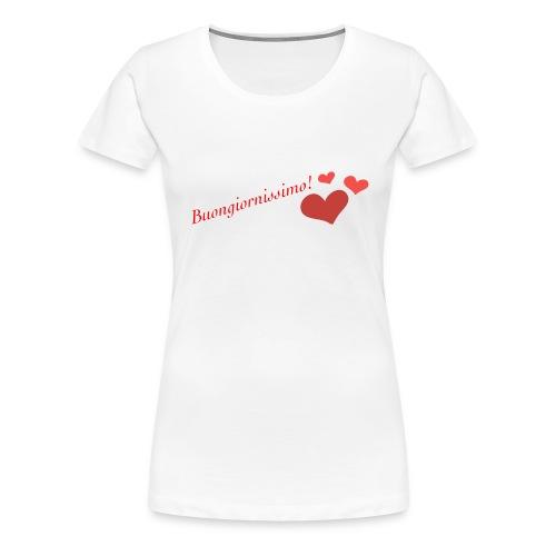Buongiornissimo! - Maglietta Premium da donna