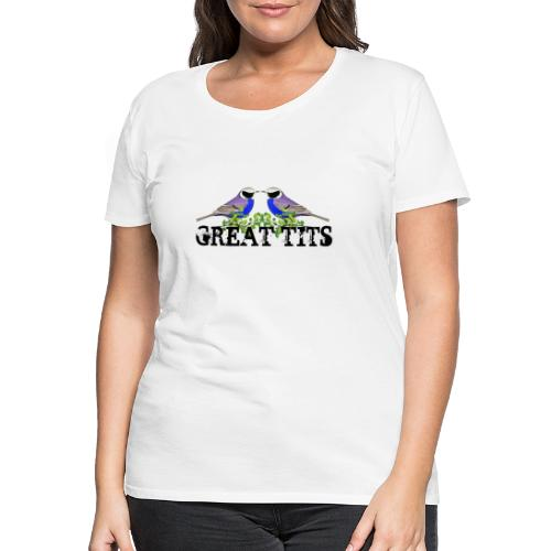 Great tits - Dame premium T-shirt
