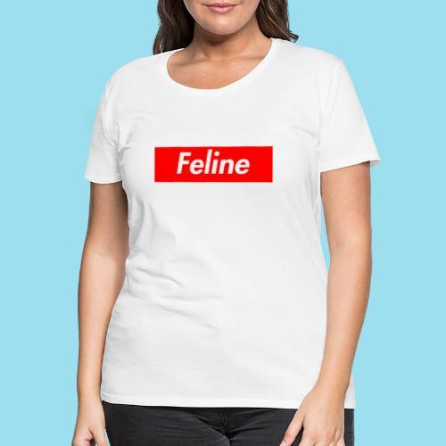 FELINE Supmeme - Frauen Premium T-Shirt