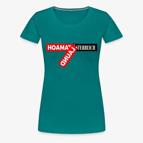 hoamatlaund tagloose und Österreich - Frauen Premium T-Shirt