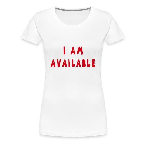Am Available - Naisten premium t-paita