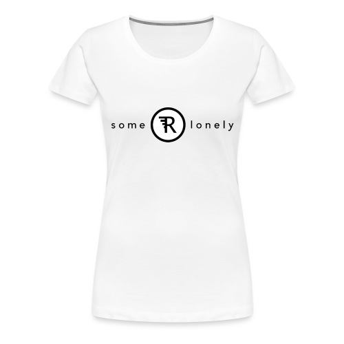 Some Are Lonely - Ekologisk T-shirt i killstorlek - Premium-T-shirt dam