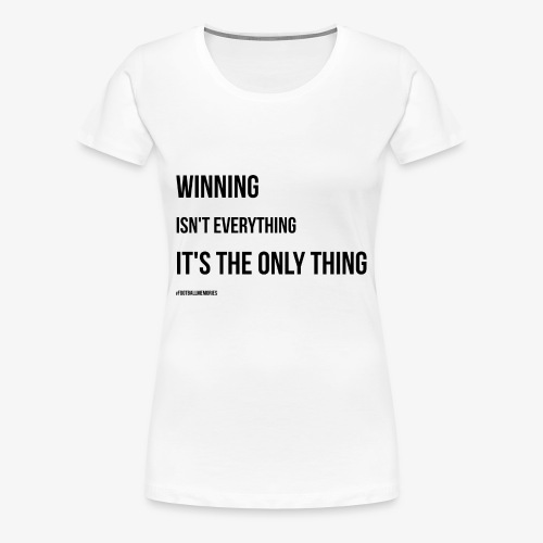 Football Victory Quotation - Women's Premium T-Shirt