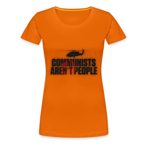 Communists aren't People (No uzalu logo) - Women's Premium T-Shirt