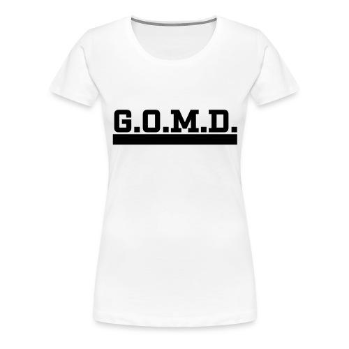 G.O.M.D. Shirt - Frauen Premium T-Shirt