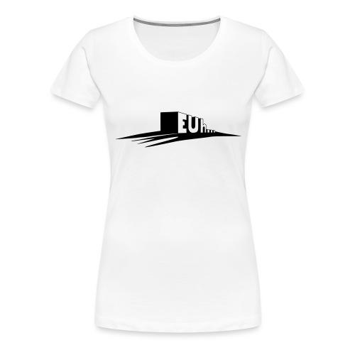 euh - T-shirt Premium Femme