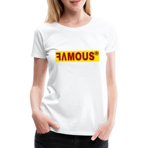 Famous v2 Design - T-shirt Premium Femme
