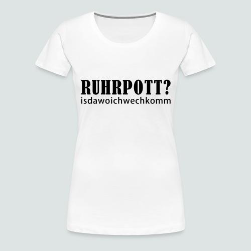 Ruhrpott - isdawoichwechkomm - Frauen Premium T-Shirt
