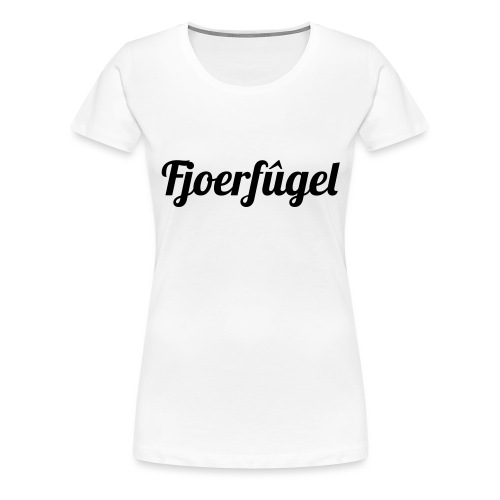 fjoerfugel - Vrouwen Premium T-shirt