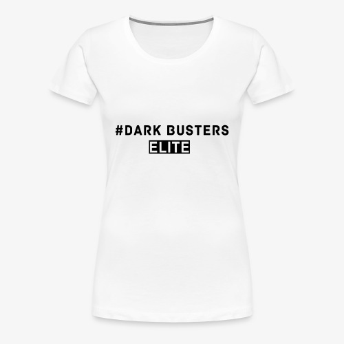 #Dark Busters ELITE - Frauen Premium T-Shirt