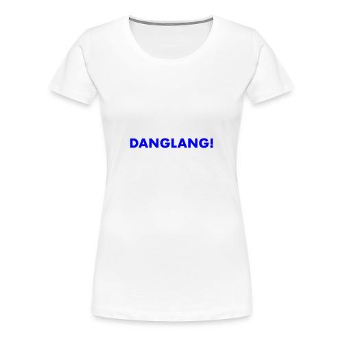 kids DANGLANG shirt - Women's Premium T-Shirt
