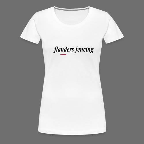 Flanders Fencing - Vrouwen Premium T-shirt