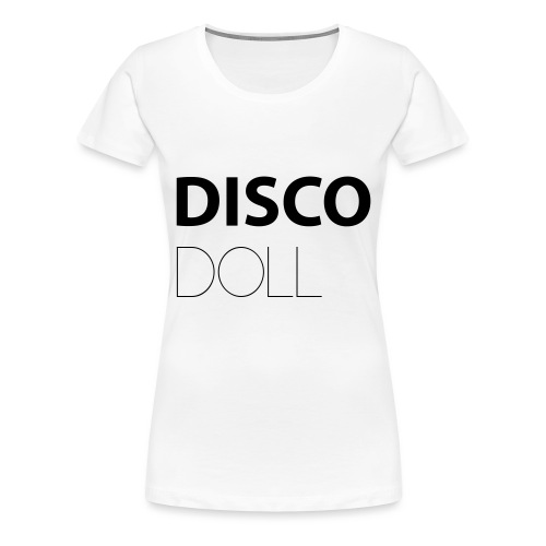 disco doll - T-shirt Premium Femme