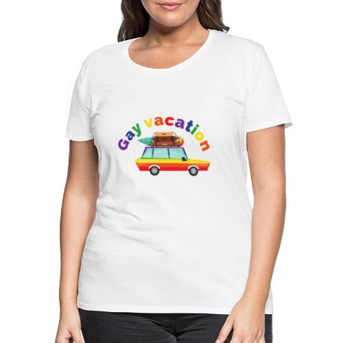 Gay Vacation | LGBT | Pride - Frauen Premium T-Shirt