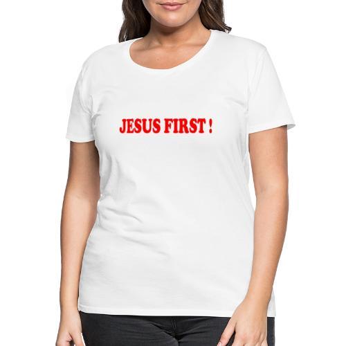 jesus first - T-shirt Premium Femme