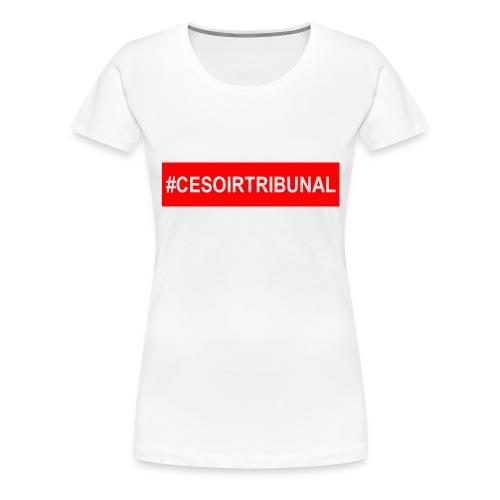 #CeSoirTribunal - T-shirt Premium Femme