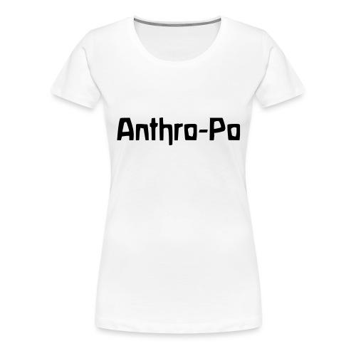 Anthro Po - Frauen Premium T-Shirt