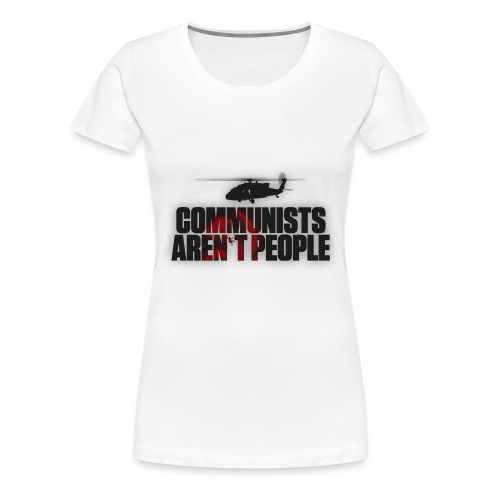 Communists aren't People (No uzalu logo) - Women's Premium T-Shirt