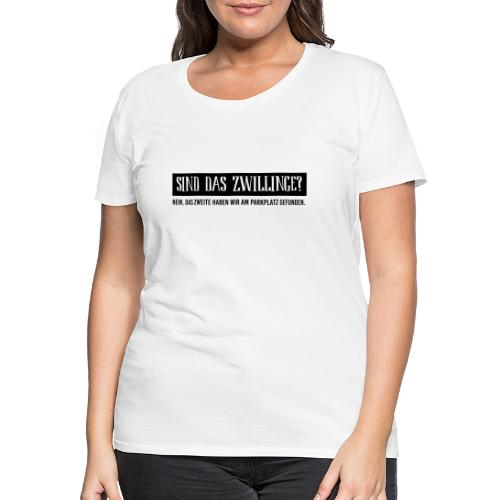 BIO Stoffbeutel: Sind das Zwillinge? - Frauen Premium T-Shirt