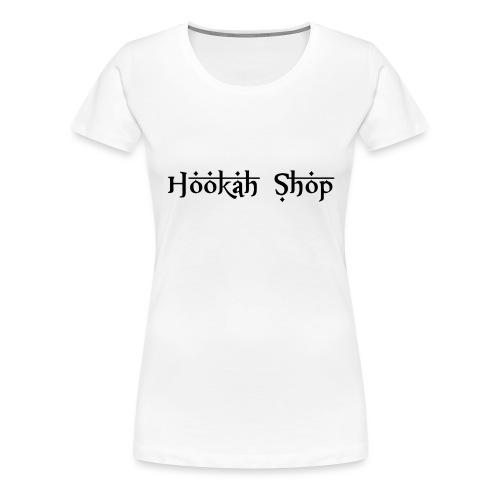 Das Legendäre Hookah Shop Logo in schwarze Schrift - Frauen Premium T-Shirt