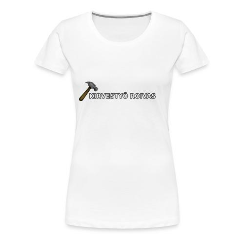 Kirvestyö Roivas työpaita - Naisten premium t-paita