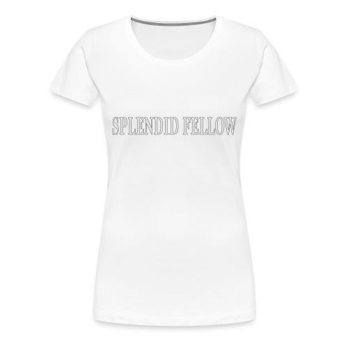 splendid_fellow - Frauen Premium T-Shirt