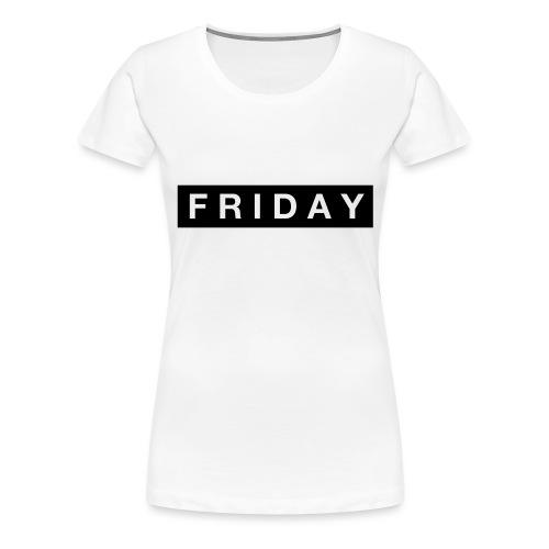 Friday - Premium-T-shirt dam