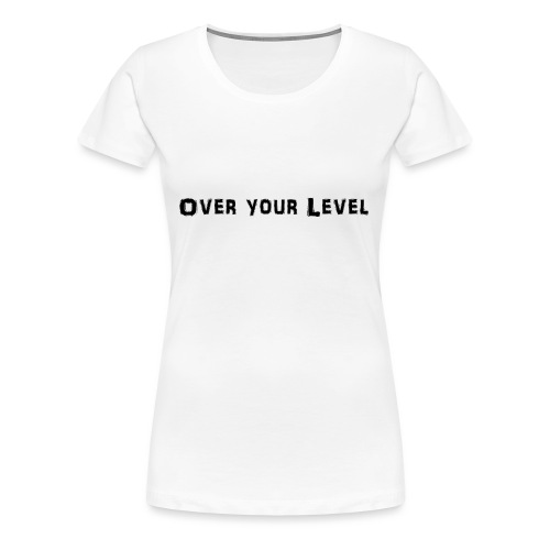 LOGO Over Your Level - Frauen Premium T-Shirt