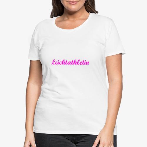 Leichtathletin - Frauen Premium T-Shirt