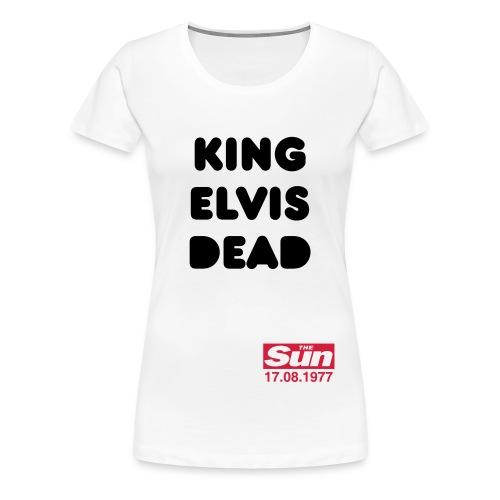 King Elvis Dead 2 - Women's Premium T-Shirt