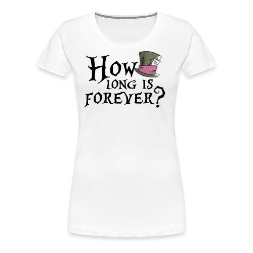 How long is forever? - Maglietta Premium da donna