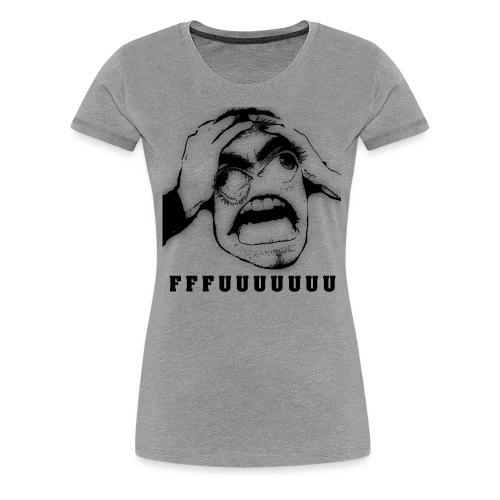 FFFFUUUUUU - Naisten premium t-paita
