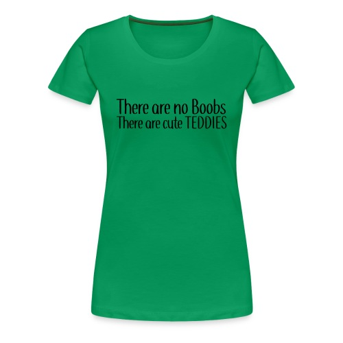 There are no Boobs - Women's Premium T-Shirt