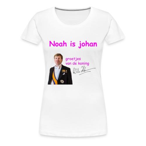 Noah is een echte Johan - Vrouwen Premium T-shirt