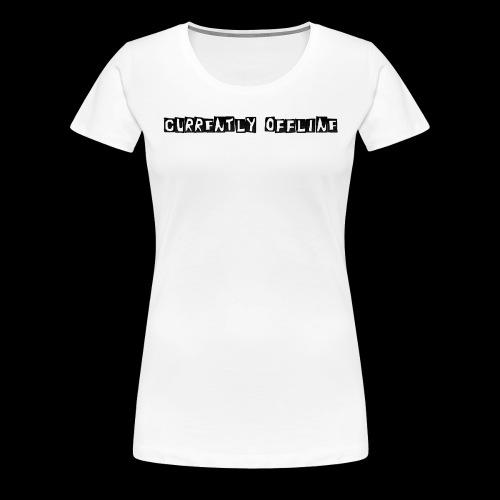 Currently Offline - Premium-T-shirt dam