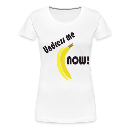 undressmenow - Premium-T-shirt dam