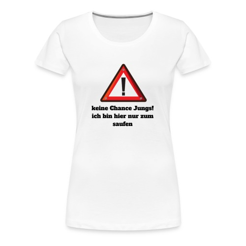 keine Chance Jungs - Frauen Premium T-Shirt