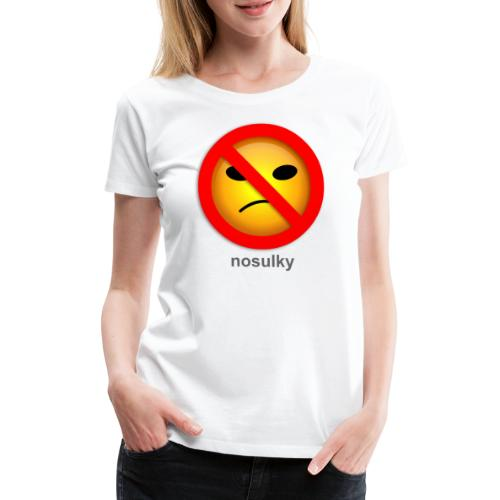 nosulky - T-shirt Premium Femme
