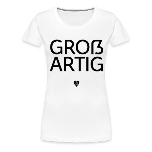 Großartig! Pro Versal-ß - Frauen Premium T-Shirt
