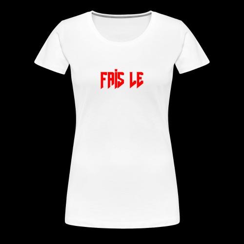 Saint Esma FAIS LE print. - Frauen Premium T-Shirt