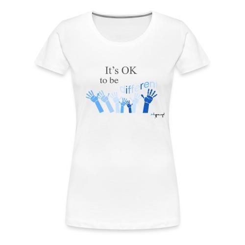 Its OK to be different - Koszulka damska Premium