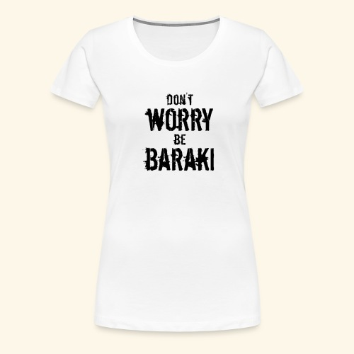 Be Baraki (Noir) - T-shirt Premium Femme