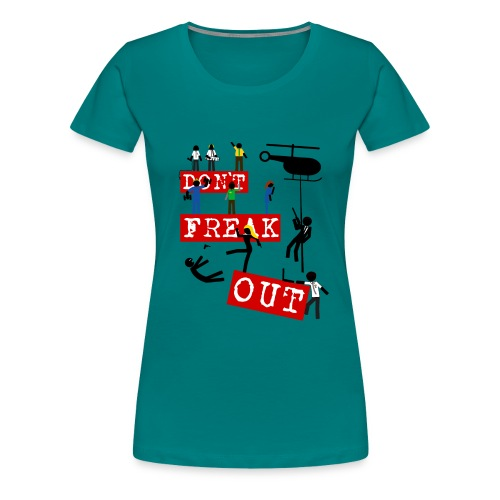 Chuck don t freak out - Camiseta premium mujer