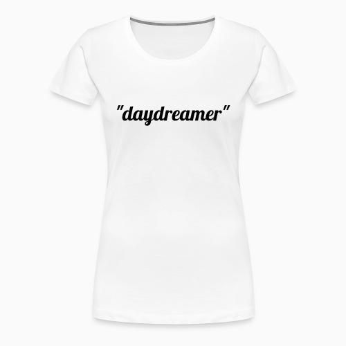 daydreamer - Women's Premium T-Shirt