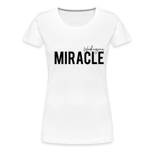 Working on a miracle IVF Top - Women's Premium T-Shirt