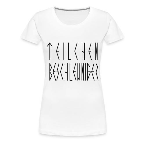 TEILCHEN BESCHLEUNIGER SCHWARZ - Frauen Premium T-Shirt