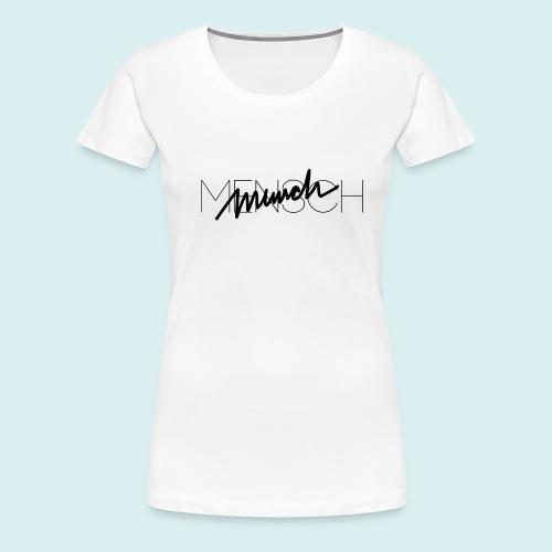 MENSCH T-Shirt - Frauen Premium T-Shirt
