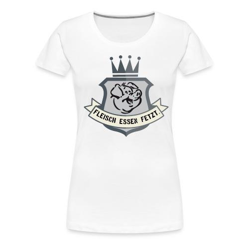 Fleisch essen fetzt - Frauen Premium T-Shirt
