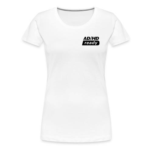 ADHD_READY - Premium T-skjorte for kvinner